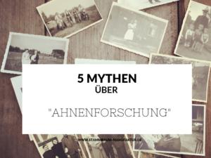 5 Mythen über Ahnenforschung