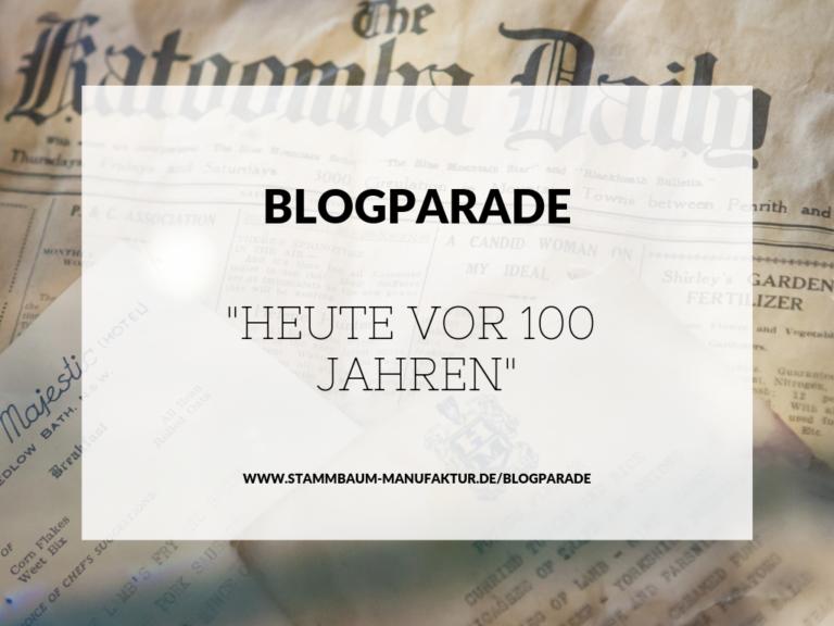 """Warum ich die """"Heute vor 100 Jahren Blogparade"""" veranstalte"""