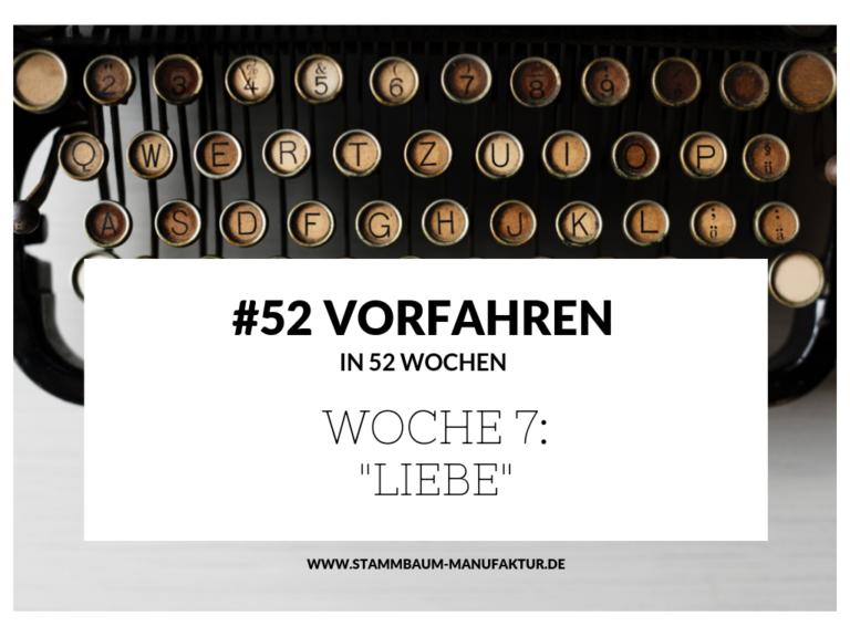"""#52 – Woche 7: """"Liebe"""""""