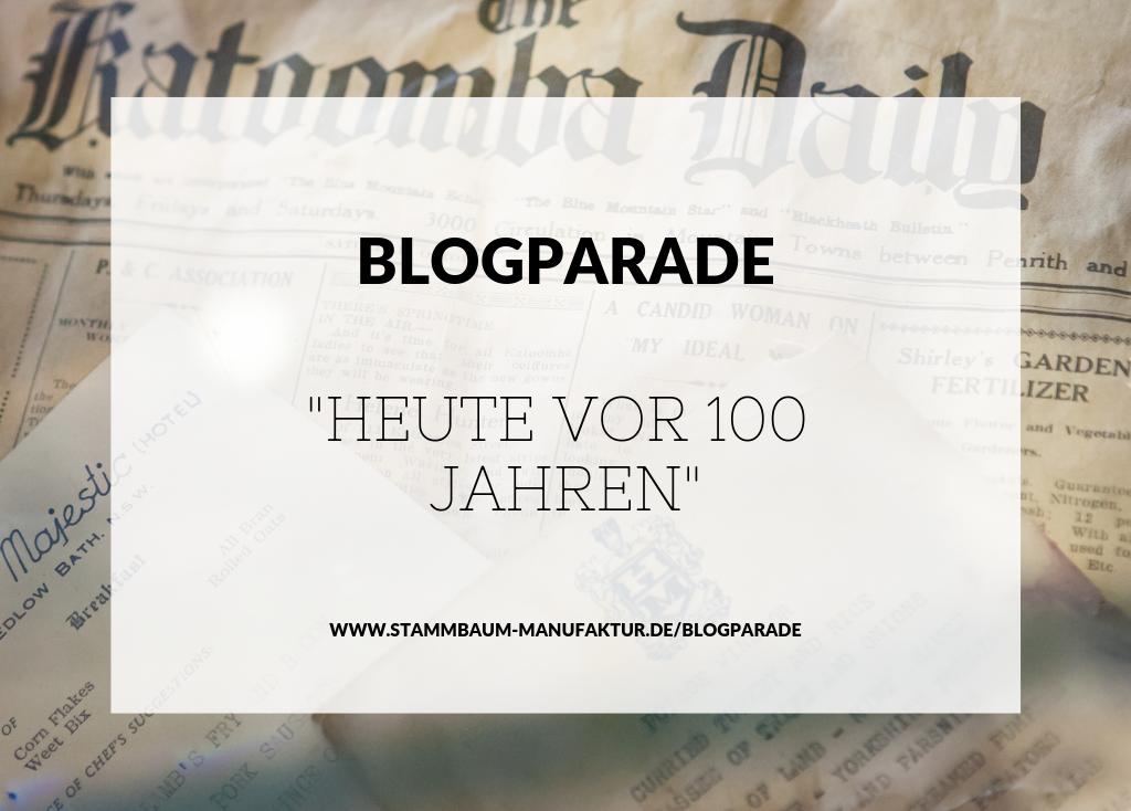 Blogparade heute vor 100 Jahren